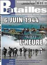 BATAILLES N° 22 / 6 JUIN 1944 L'HEURE H - AVEC LES PENICHES LE 6 JUIN 1944