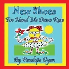 New Shoes For Hand Me Down Rose: By Penelope Dyan