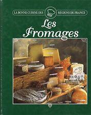 BONNE CUISINE des régions de France + LES FROMAGES + Gilbert DELOS + recettes