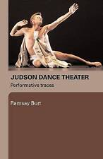Judson Dance Theater: Performative Traces, Very Good Condition Book, Burt, Ramsa
