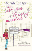 The Last Year of Being Married: 1 (MIRA), Tucker, Sarah   Paperback Book   Accep