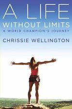 A Life Without Limits: A World Champion's Journey, Wellington, Chrissie, Good Co