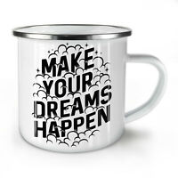 Make Dreams Happen NEW Enamel Tea Mug 10 oz | Wellcoda