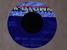 Eddie Holland-Just Ain't Enough Love-RARE 1964 Motown Northern Soul 45-CLEAN!