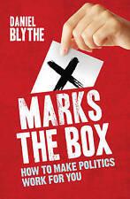 X Marks The Box: Comment faire de la politique travailler pour vous par Blythe, Daniel