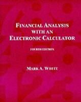 Financial Analysis with an Electronic Calculator Paperback Mark A. White