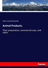 Animal Products; by Simmonds, Peter Lund.