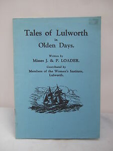 Tales of Lulworth in Olden Days - Loader Facsimile 1932 Guide - Illustrated