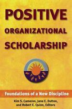 Positive Organizational Scholarship by Robert E. Quinn, Jane E. Dutton and...