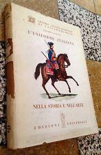 L'UNIFORME ITALIANA NELLA STORIA E NELL'ARTE A.GASPARINETTI Militaria 1a ed 1961