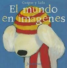 NEW El mundo en imagenes (Gaspar Y Lola) (Spanish Edition) by Anne Gutman