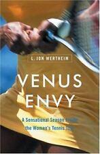 Venus Envy : A Sensational Season Inside the Women's Tour by L. Jon Wertheim...