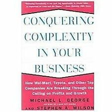 Conquering Complexity in Your Business: How Wal-Mart, Toyota, and Other Top Comp