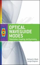 Optical Waveguide Modes : Polarization, Coupling and Symmetry by Langis...