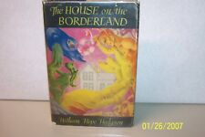 The House on The Borderland William Hope Hodgson hardcover W/jacket USA 1946 1st