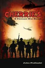 Cherries : A Vietnam War Novel by John Podlaski