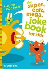 NEW The Super, Epic, Mega Joke Book for Kids by Whee Winn