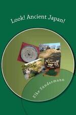 Look! Ancient Japan! by Elke Sundermann (2011, Paperback, Large Type)