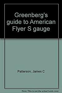 Greenberg's Guide to American Flyer S Gauge Hardcover James C Patterson
