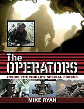 The Operators : Inside the World's Special Forces by Mike Ryan (2008, PB 1st Ed)