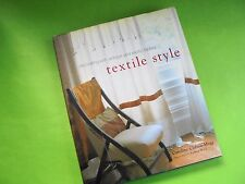 TEXTILE STYLE DECORATING WITH ANTIQUE AND EXOTIC FABRICS 1st ED HCDJ