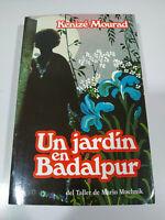 A Garden IN Badalpur Kenize Mourad Mario Muchnik - Book Spanish - 3T