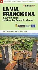 9788861894624 La via Francigena. 1.000 km a piedi dal Gran San Bernardo a Roma -