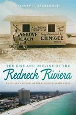 FLORIDA/ALABAMA: THE RISE AND DECLINE OF THE REDNECK RIVIERA -BUY NOW FREE P&H