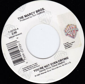 """THE MARCY BROS. - You're Not Even Crying  7"""" 45"""