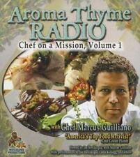 Aroma Thyme Radio with Chef Marcus Guiliano : Chef on a Mission, Volume 1 by Cha