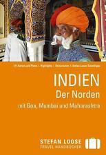 Stefan Loose Travel Handbuch Indien, Der Norden mit Goa, Mumbai und Maharashtra