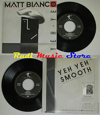 "LP 45 7"" MATT BIANCO Yeh Smooth 1985 italy WEA 248943-7 cd mc dvd *"