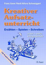 Kreativer Aufsatzunterricht, Klasse 1/2 von Alfons Schweiggert und Franz...