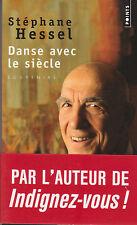 DANSE AVEC LE SIECLE Stéphane HESSEL souvenirs livre