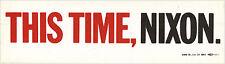1968 Campaign THIS TIME, Richard NIXON Bumper Sticker (3618)