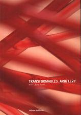 Transformables Arik Levy with Ligne Roset , Edition bilingue anglais-français