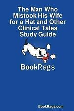 The Man Who Mistook His Wife for a Hat and Other Clinical Tales Study Guide...