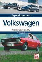 Typenkompass: Volkswagen - Personenwagen seit 1973 Golf Passat Polo Jetta NEU!