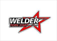 WELDER By Day Porn Star Decal Sticker 3M Graphic Guy Man Dad Shop