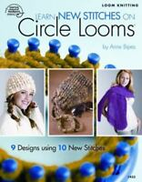 Learn New Stitches On Circle Looms: By Anne Bipes