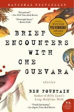 P. S. Ser.: Brief Encounters with Che Guevara by Ben Fountain (2007, Paperback)