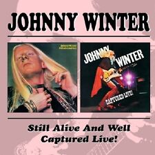 Johnny Winter Still Alive And Well/Captured Live 2-CD NEW SEALED Blues