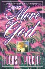 Next Move Of God: A divine revelation of the coming revival by Fuchsia Pickett