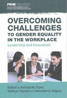 Overcoming Challenges to Gender Equality in the Workplace : Leadership and In...