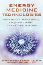 Energy Medicine Technologies: Ozone Healing, Microcrystals, Frequency Therapy, a