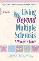 Living Beyond Multiple Sclerosis : A Women's Guide by Nichols, Judith Lynn