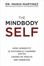 The MindBody Self: How Longevity Is Culturally Learned and the Causes of Heal...