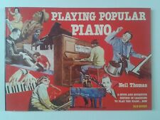 PLAYING POPULAR PIANO: A QUICK & EFFECTIVE METHOD OF LEARNING TO PLAY THE PIANO