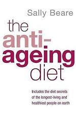 The Anti-Ageing Diet: Includes the diet secrets of the longest-living and health