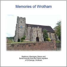 Wrotham, Kent Parish Registers (BMD- 22,500+ records) Transcripts on CD